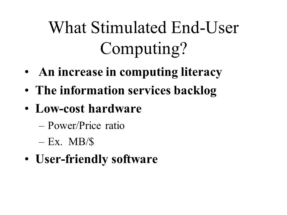 What Stimulated End-User Computing.