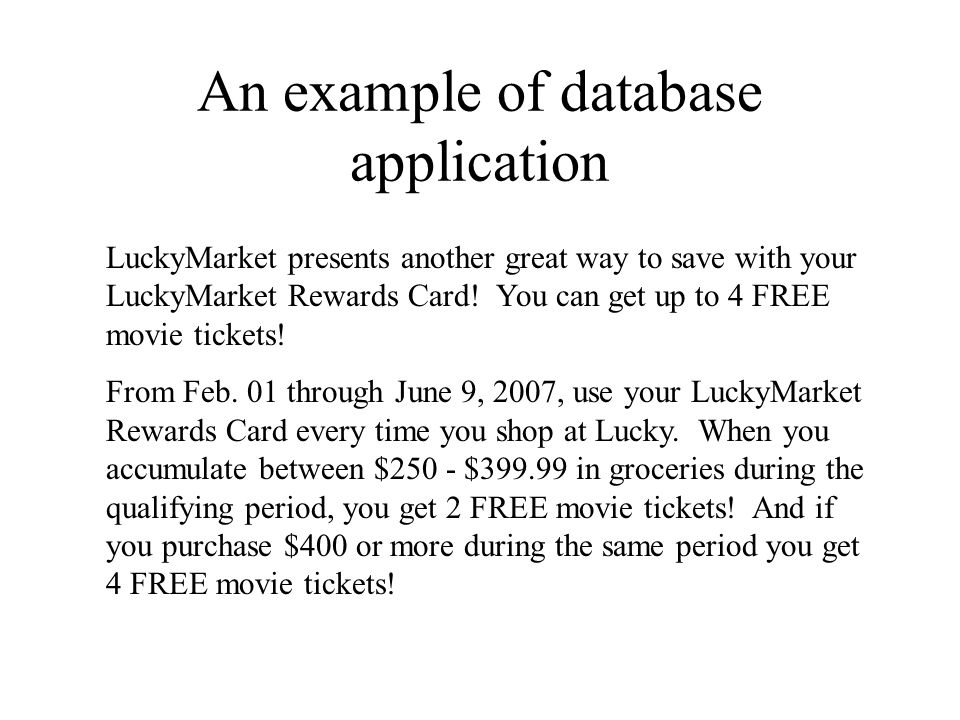 An example of database application LuckyMarket presents another great way to save with your LuckyMarket Rewards Card.