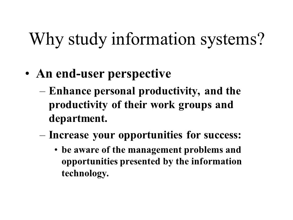 Why study information systems.