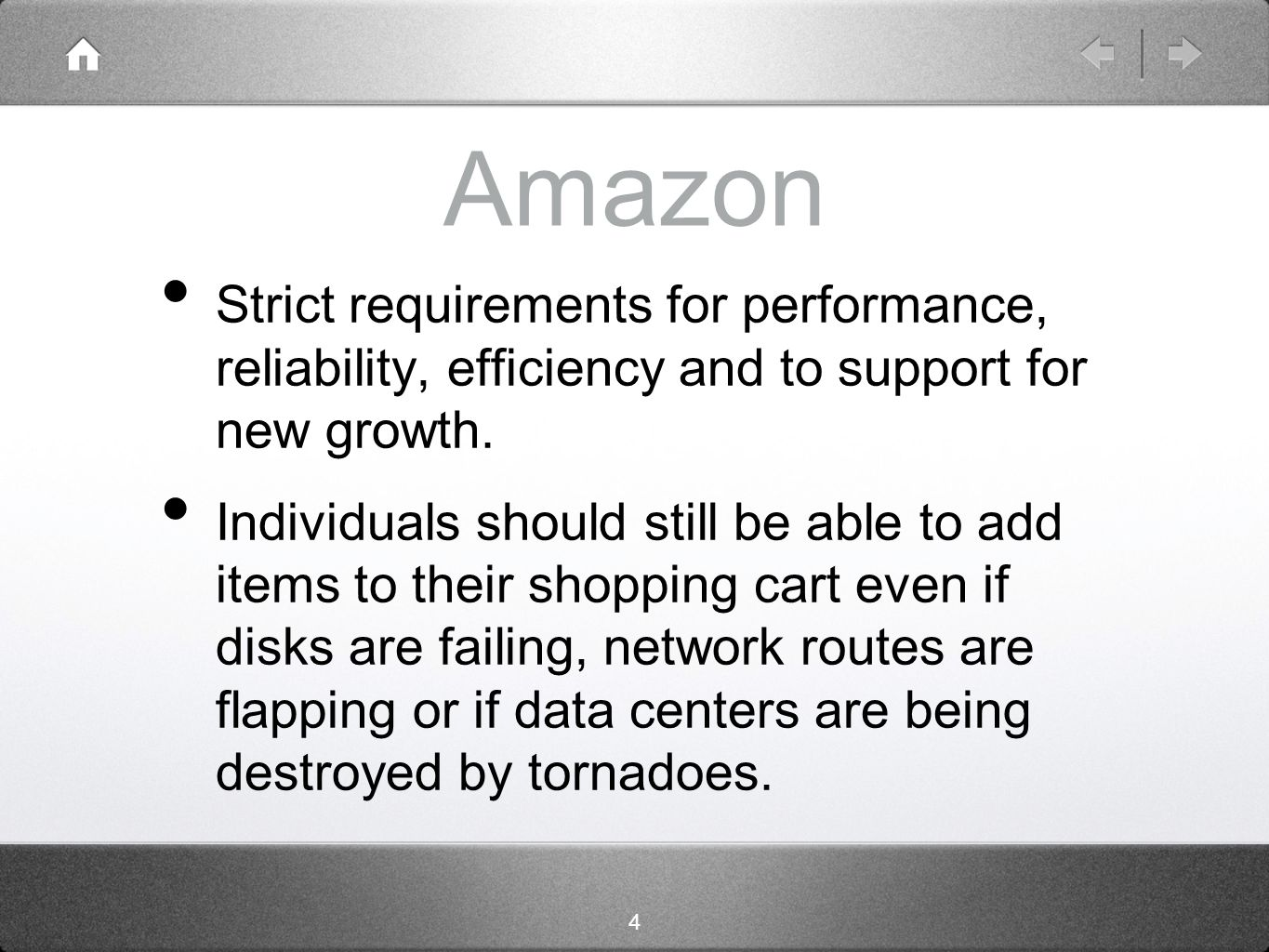 4 Amazon Strict requirements for performance, reliability, efficiency and to support for new growth.