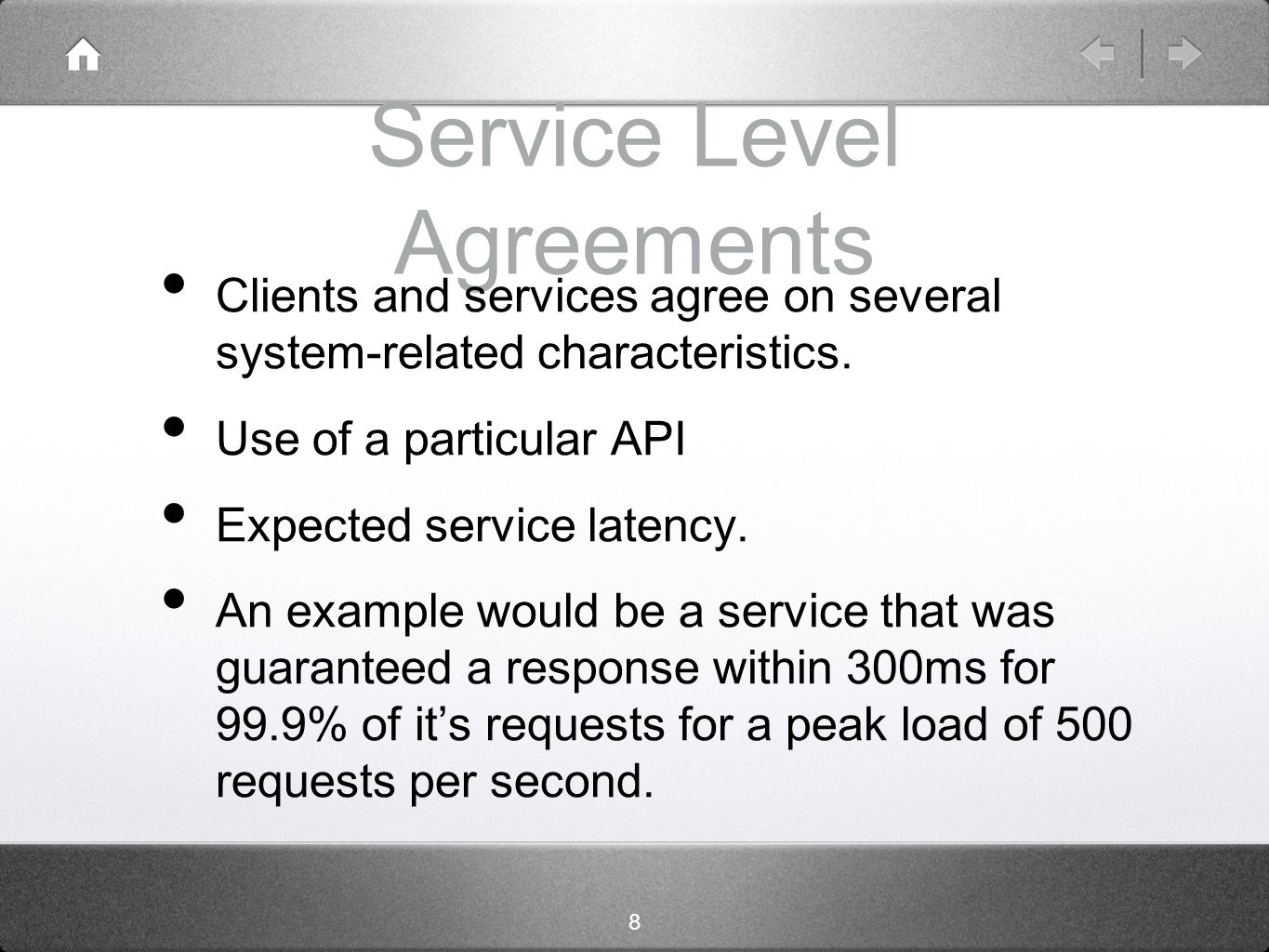 8 Service Level Agreements Clients and services agree on several system-related characteristics.