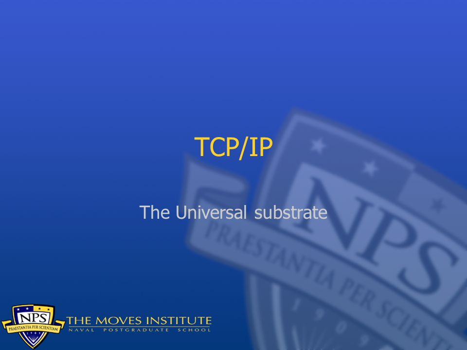 TCP/IP The Universal substrate