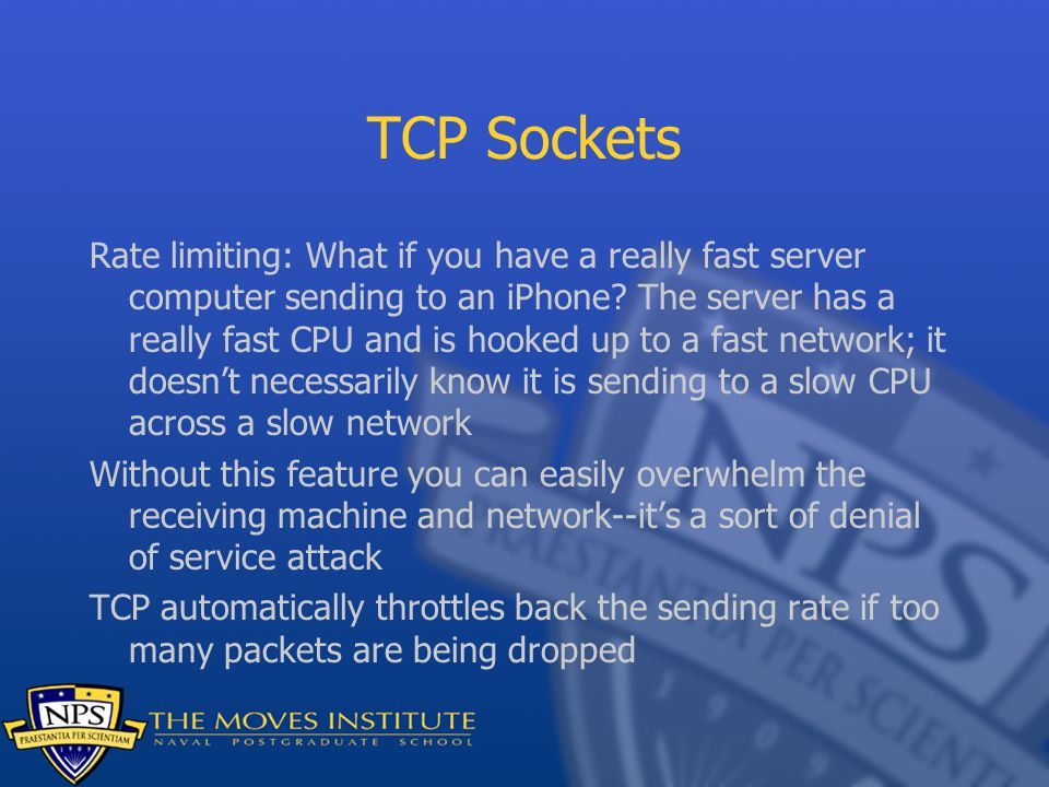 TCP Sockets Rate limiting: What if you have a really fast server computer sending to an iPhone? The server has a really fast CPU and is hooked up to a