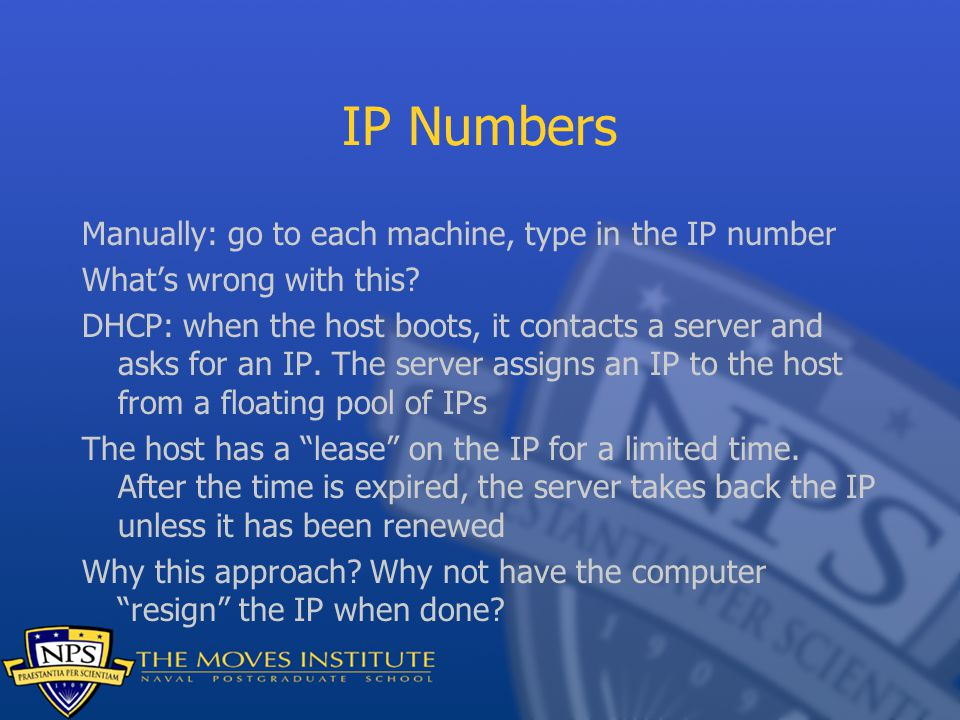 IP Numbers Manually: go to each machine, type in the IP number What's wrong with this.