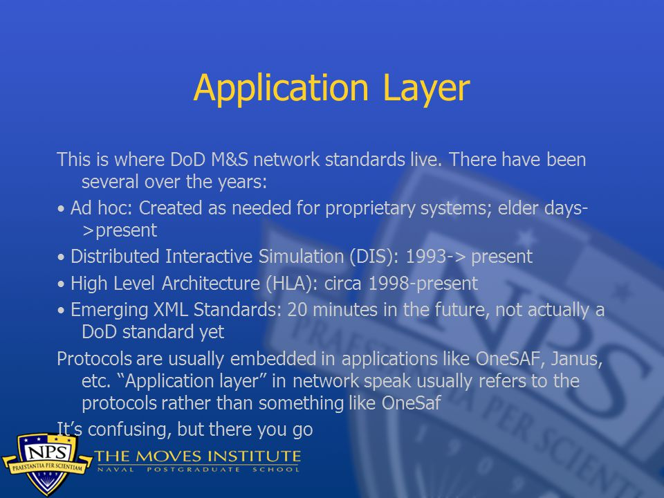 Application Layer This is where DoD M&S network standards live.