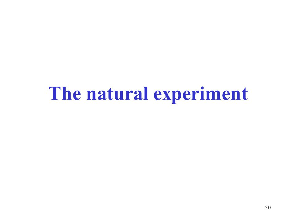 50 The natural experiment