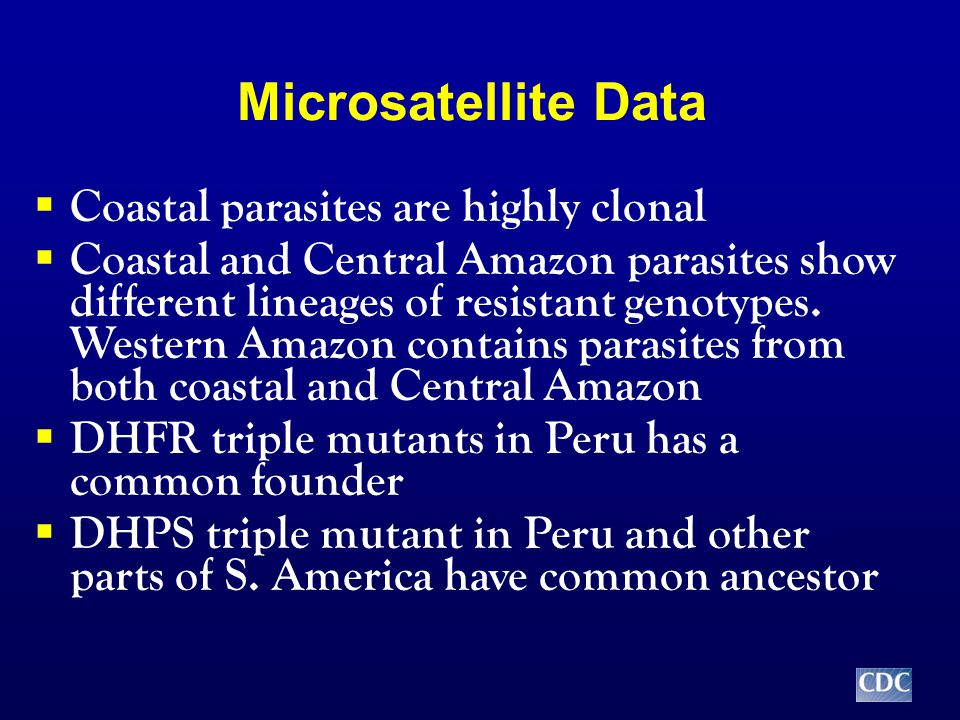 Microsatellite Data  Coastal parasites are highly clonal  Coastal and Central Amazon parasites show different lineages of resistant genotypes.