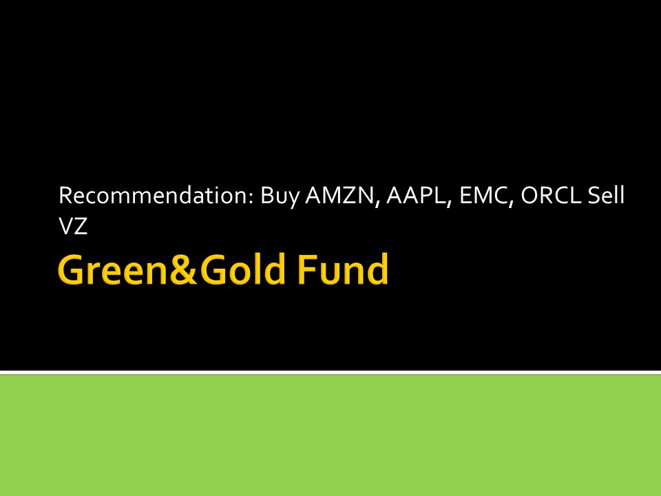 Recommendation: Buy AMZN, AAPL, EMC, ORCL Sell VZ