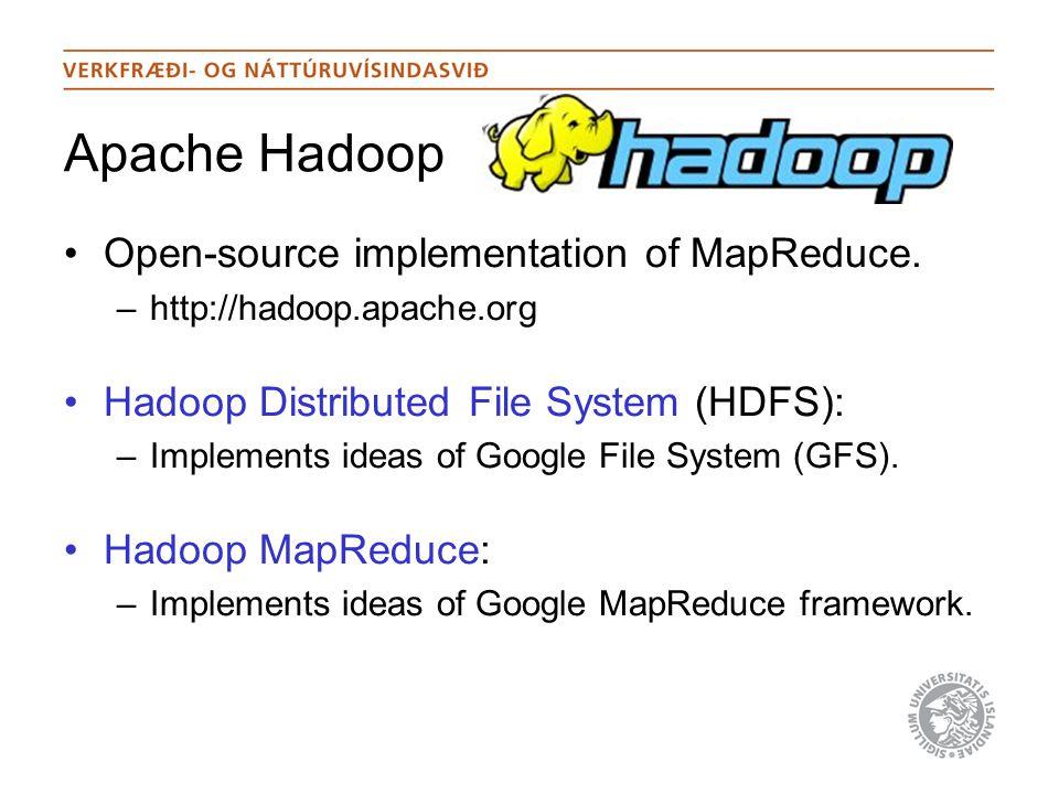 Apache Hadoop Open-source implementation of MapReduce.