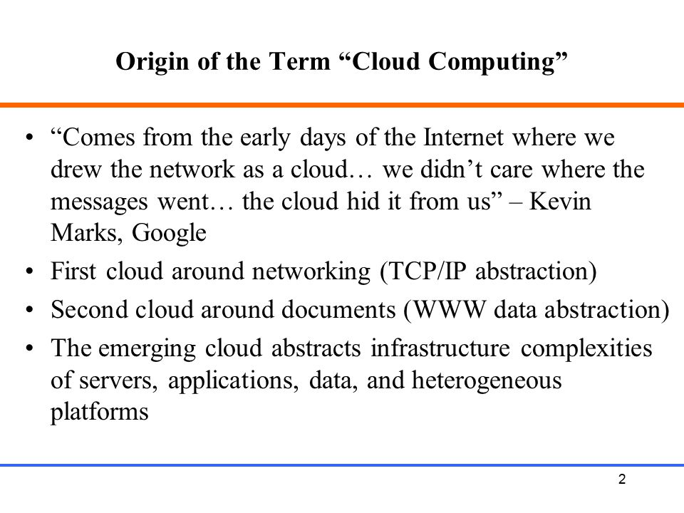 13 Foundational Elements of Cloud Computing Primary Technologies Virtualization Service Oriented Architectures Distributed Computing Broadband Networks Browser as a platform Free and Open Source Software …….