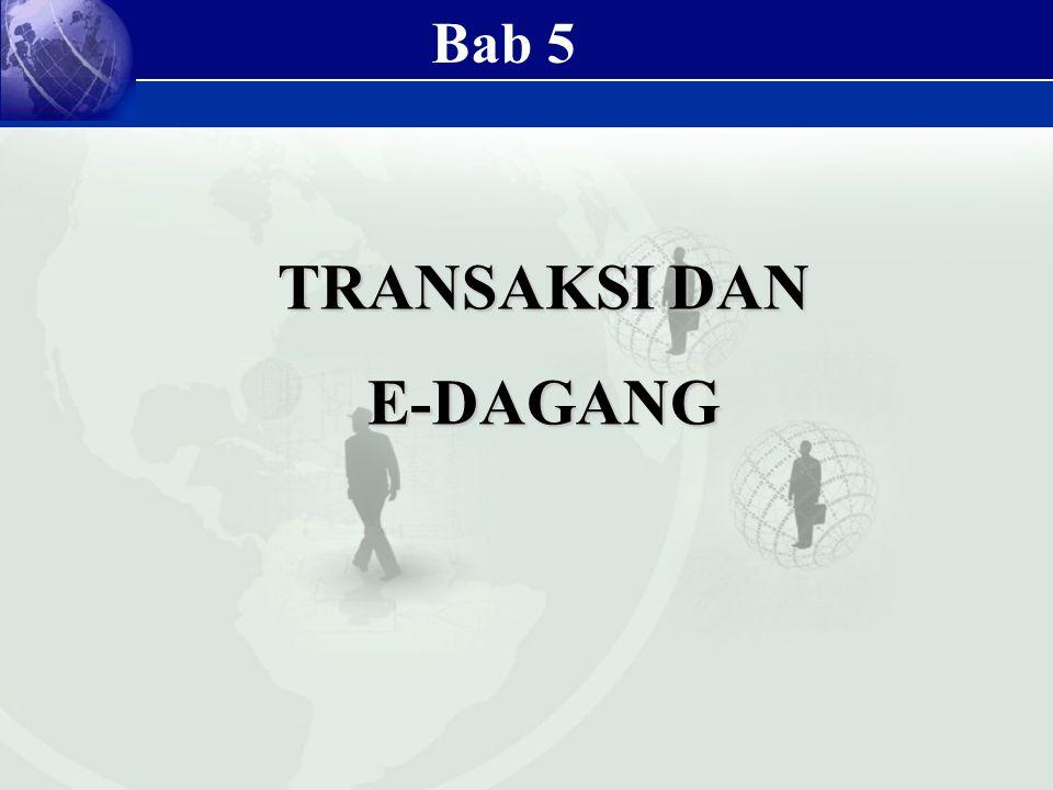 TRANSAKSI DAN E-DAGANG Bab 5