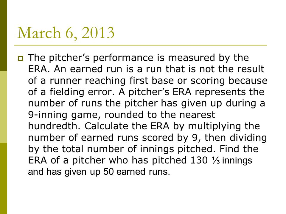 March 6, 2013  The pitcher's performance is measured by the ERA.
