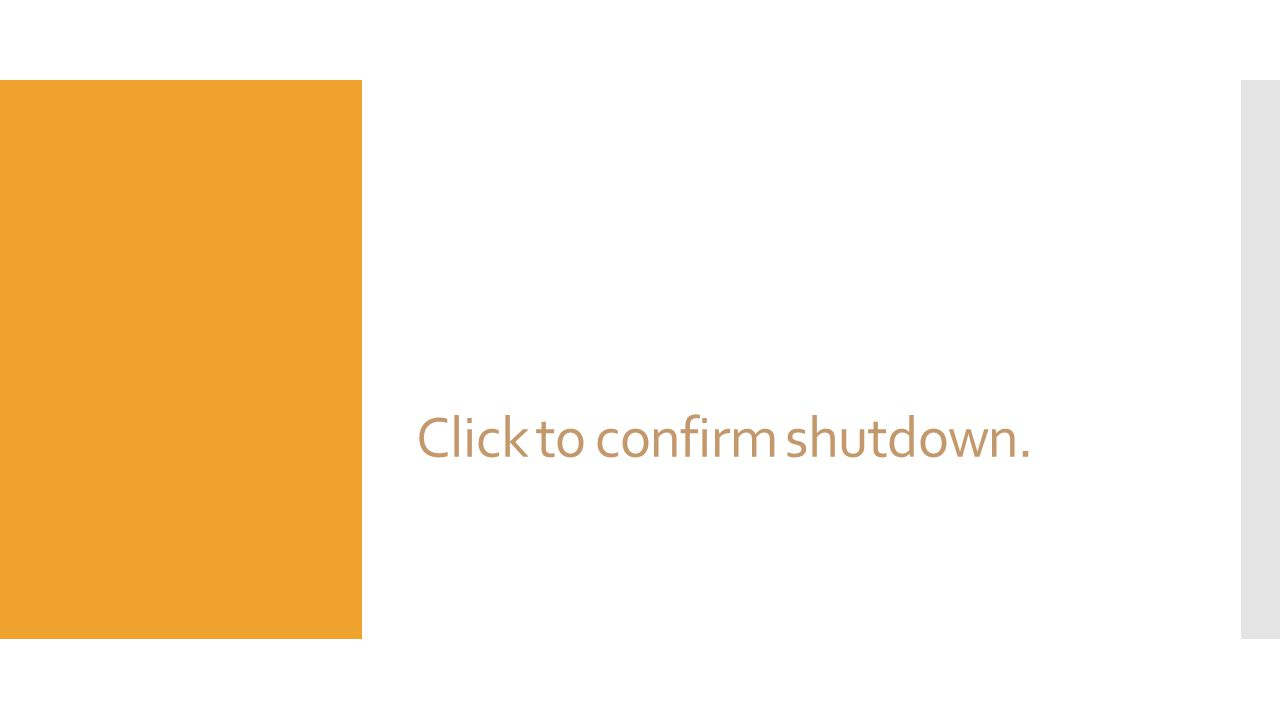 Click to confirm shutdown.