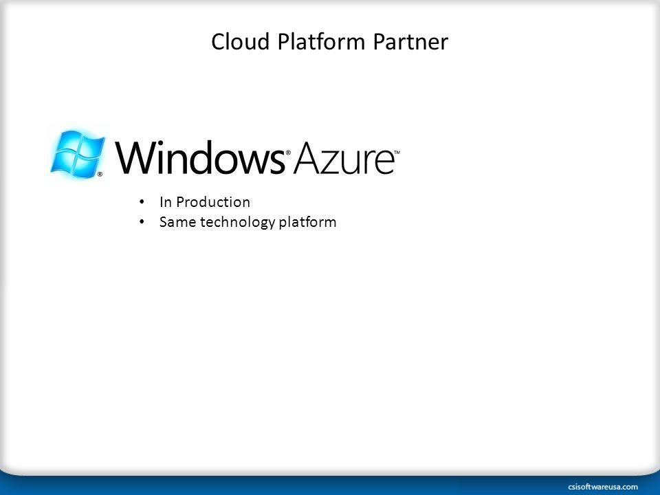 Cloud Platform Partner In Production Same technology platform