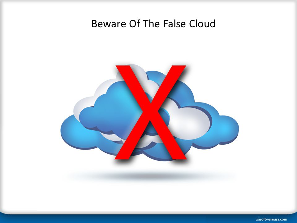 Beware Of The False Cloud