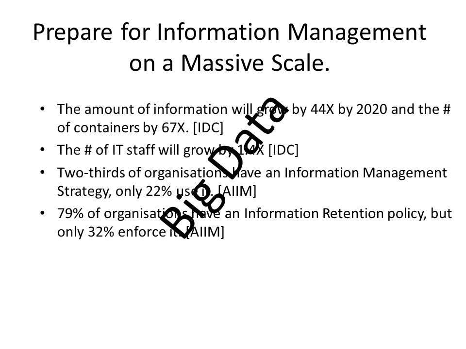 The amount of information will grow by 44X by 2020 and the # of containers by 67X. [IDC] The # of IT staff will grow by 1.4X [IDC] Two-thirds of organ