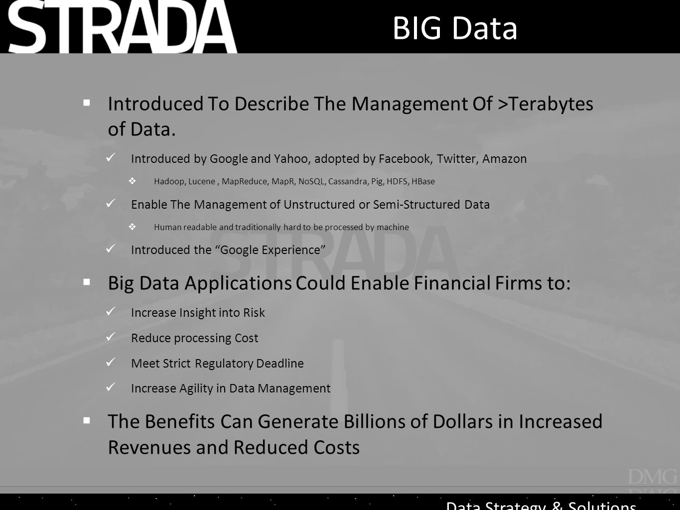 Data Strategy & Solutions BIG Data  Introduced To Describe The Management Of >Terabytes of Data.