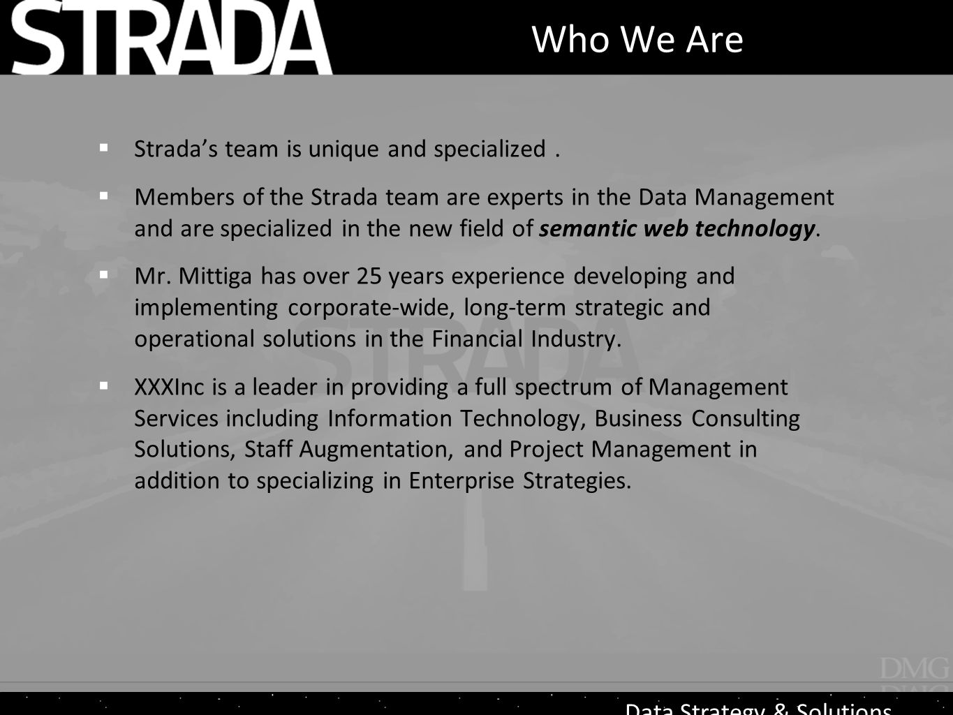 Data Strategy & Solutions Who We Are  Strada's team is unique and specialized.