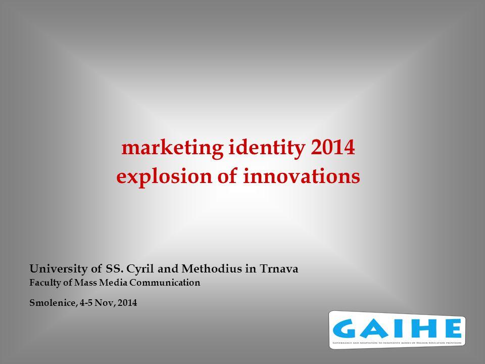 marketing identity 2014 explosion of innovations University of SS.