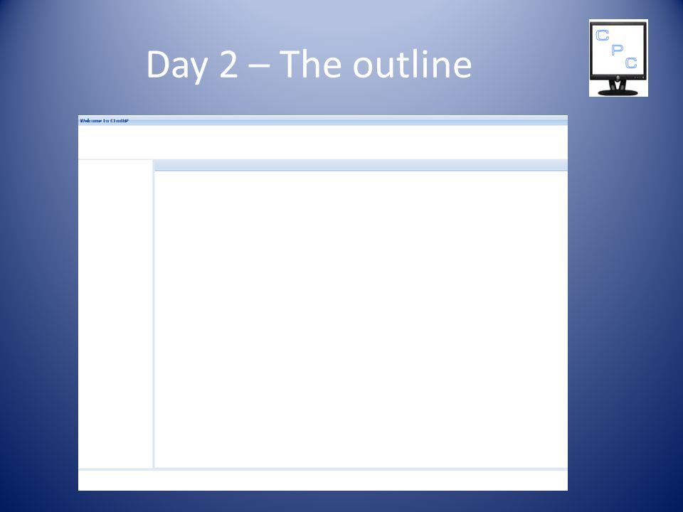 Day 2 – The outline