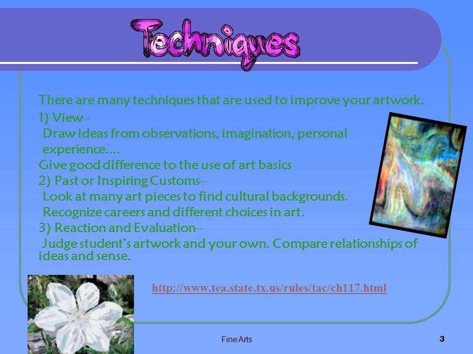 Fine Arts2 Techniques…...............................Slide 3 Van Gogh ……………………Slide 4 Van Gogh pictures……………slide 5 Eric Carl ………………………Slide 6 Eric Carl pictures………………slide 7 Fine Arts T.V.
