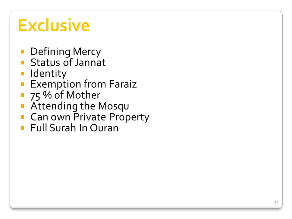  Defining Mercy  Status of Jannat  Identity  Exemption from Faraiz  75 % of Mother  Attending the Mosqu  Can own Private Property  Full Surah In Quran 13