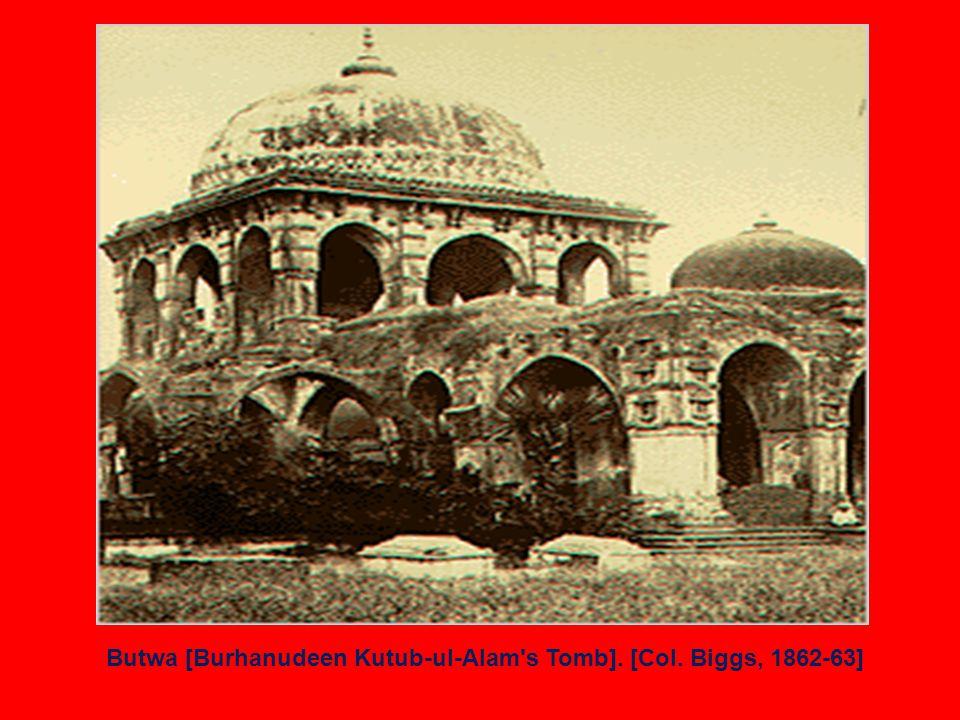 Butwa [Burhanudeen Kutub-ul-Alam s Tomb]. [Col. Biggs, 1862-63]