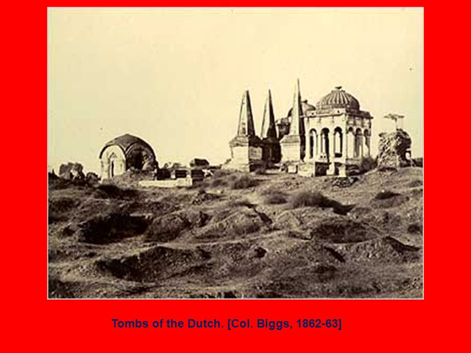 Tombs of the Dutch. [Col. Biggs, 1862-63]