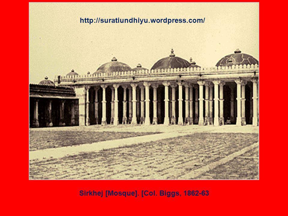 Sirkhej [Mosque]. [Col. Biggs, 1862-63 http://suratiundhiyu.wordpress.com/
