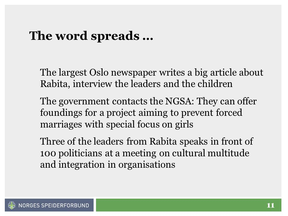 11 The largest Oslo newspaper writes a big article about Rabita, interview the leaders and the children The government contacts the NGSA: They can off