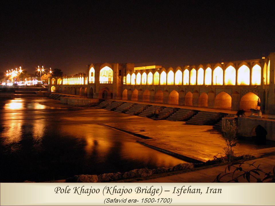 Pole Khajoo (Khajoo Bridge) – Isfehan, Iran (Safavid era- 1500-1700)