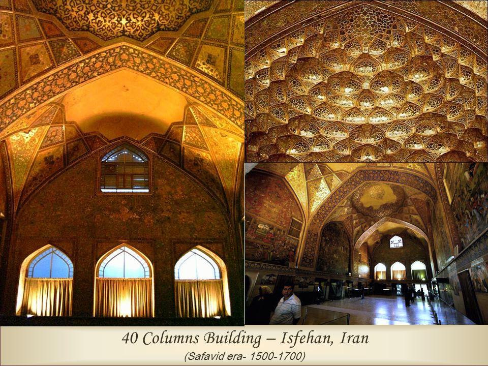 40 Columns Building – Isfehan, Iran (Safavid era- 1500-1700)