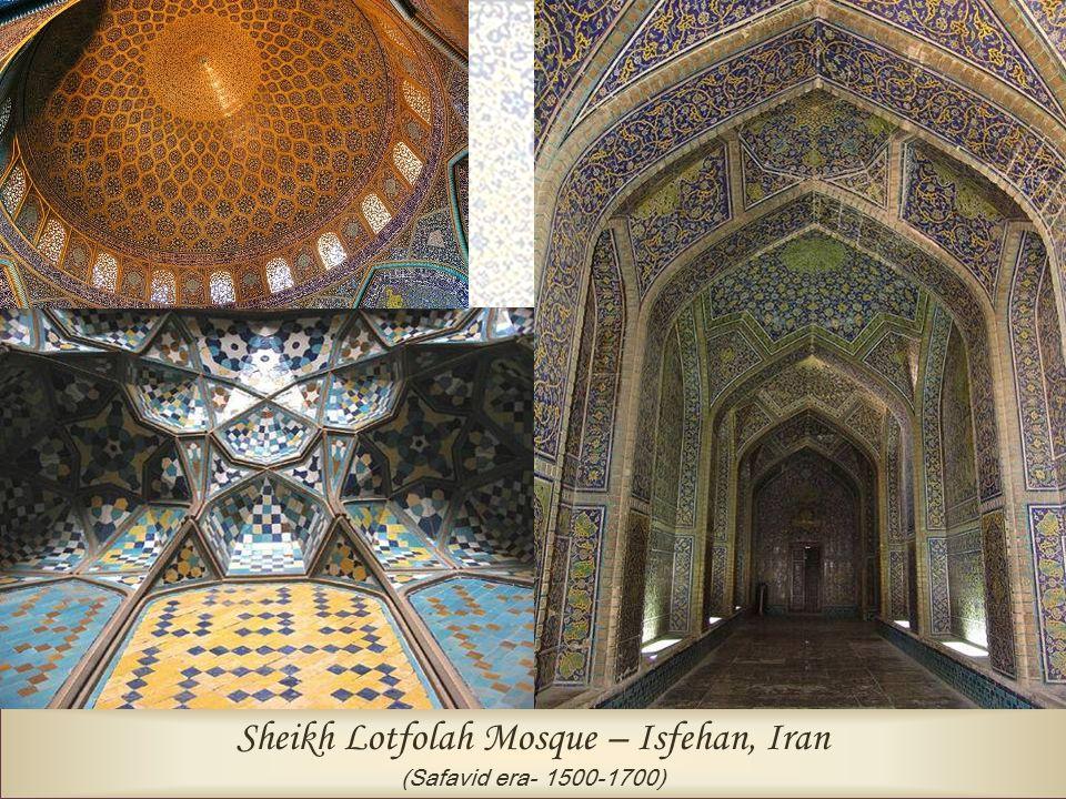 Sheikh Lotfolah Mosque – Isfehan, Iran (Safavid era- 1500-1700)
