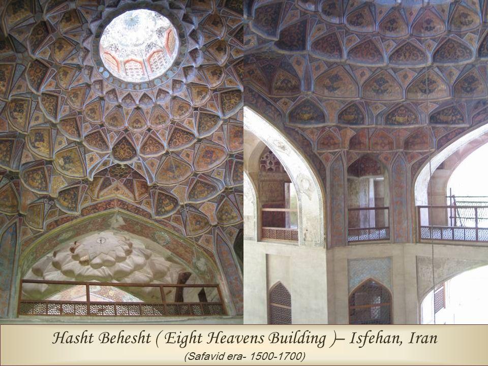 Hasht Behesht ( Eight Heavens Building )– Isfehan, Iran (Safavid era- 1500-1700)