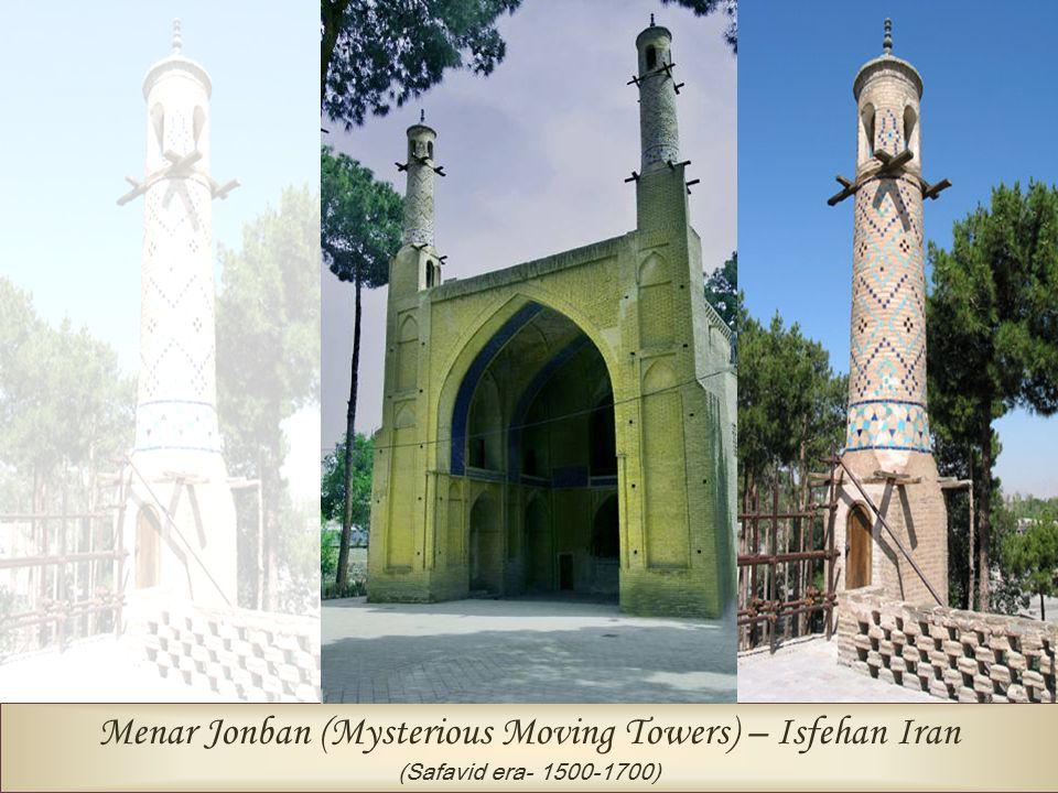 Menar Jonban (Mysterious Moving Towers) – Isfehan Iran (Safavid era- 1500-1700)
