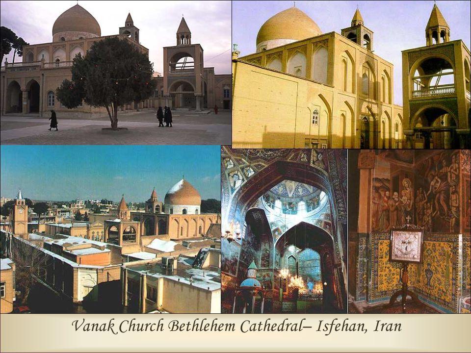 Vanak Church Bethlehem Cathedral– Isfehan, Iran