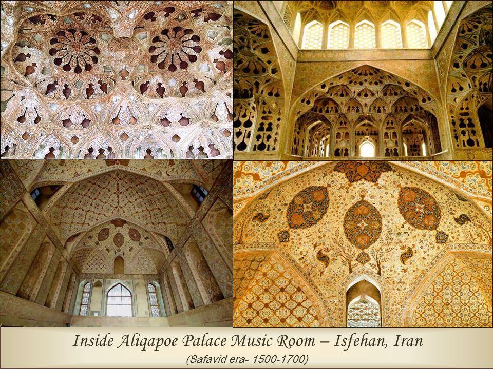 Inside Aliqapoe Palace Music Room – Isfehan, Iran (Safavid era- 1500-1700)