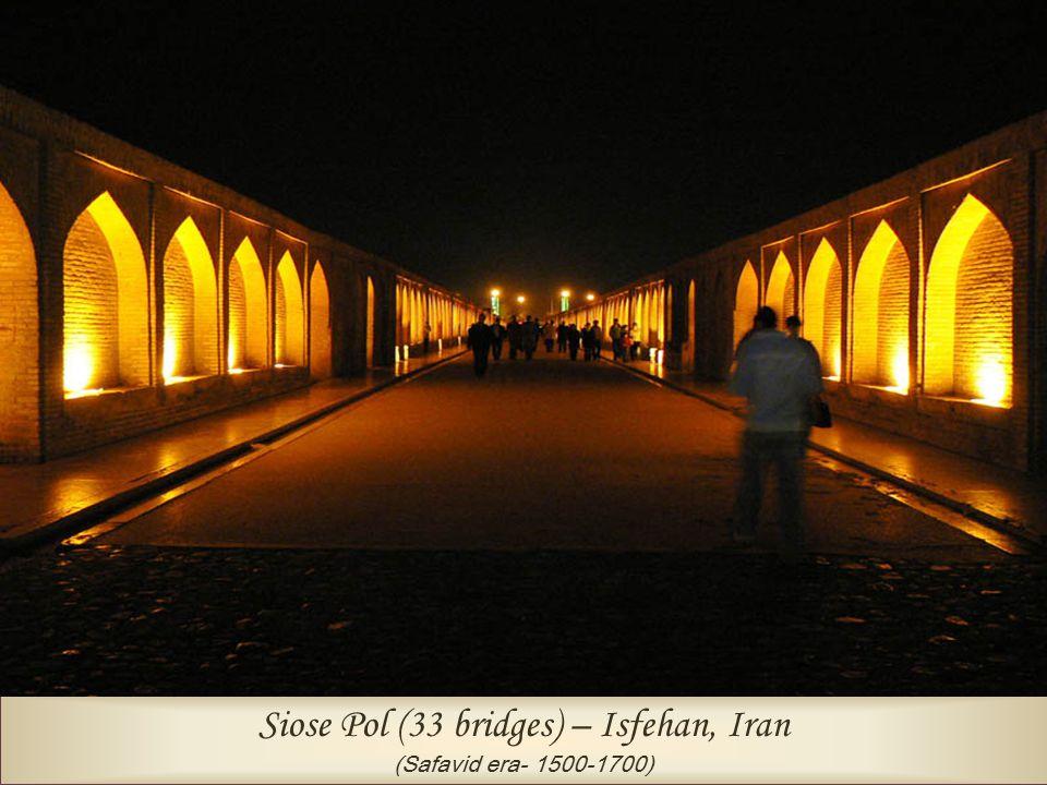Siose Pol (33 bridges) – Isfehan, Iran (Safavid era- 1500-1700)
