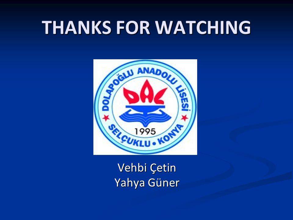 THANKS FOR WATCHING Vehbi Çetin Yahya Güner