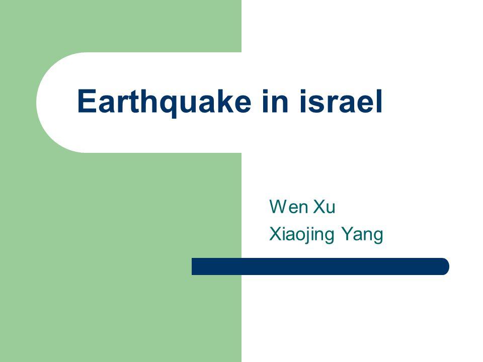 Earthquake in israel Wen Xu Xiaojing Yang