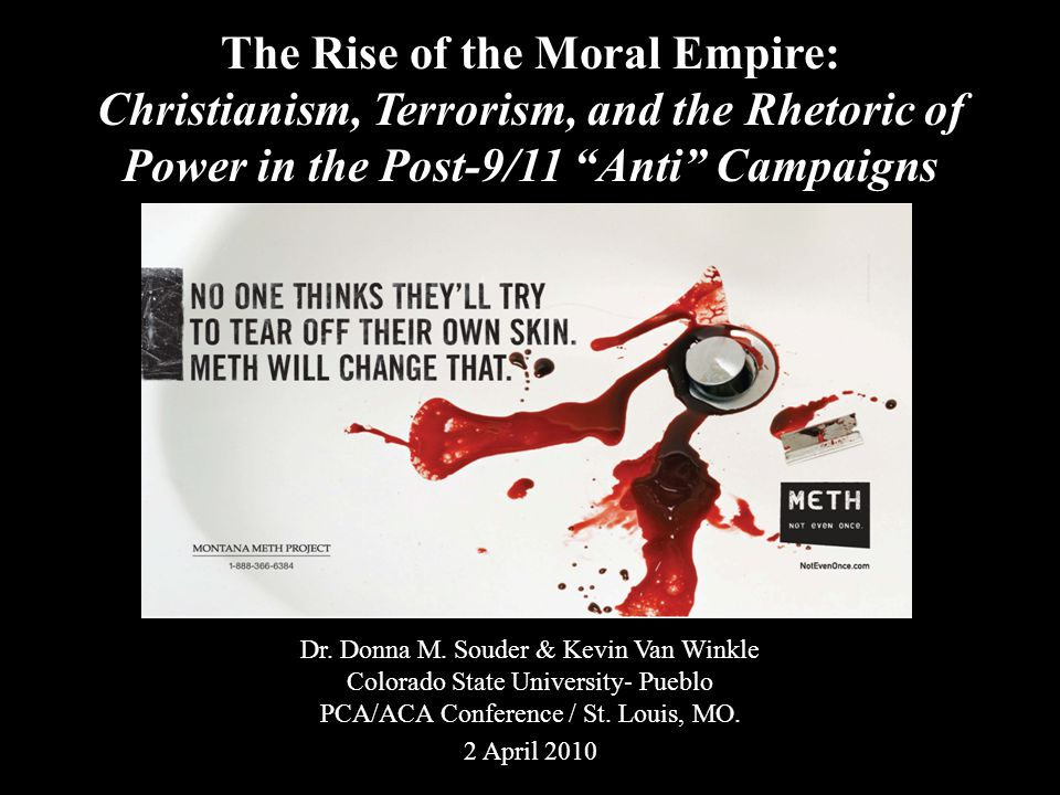 The Rise of the Moral Empire: Christianism, Terrorism, and the Rhetoric of Power in the Post-9/11 Anti Campaigns Dr.
