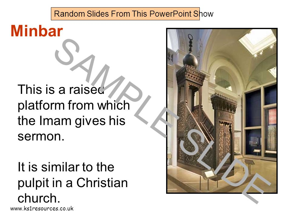 www.ks1resources.co.uk Minbar This is a raised platform from which the Imam gives his sermon.