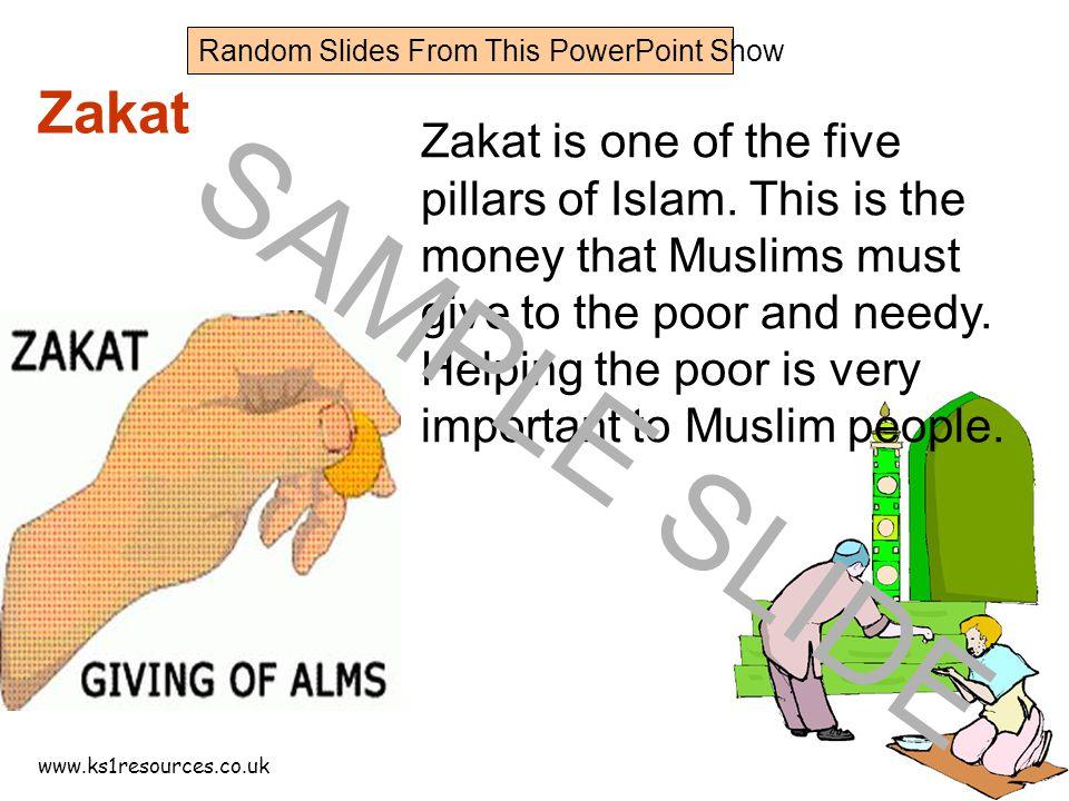 www.ks1resources.co.uk Zakat Zakat is one of the five pillars of Islam.