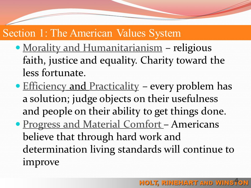 HOLT, RINEHART AND WINSTON Morality and Humanitarianism – religious faith, justice and equality. Charity toward the less fortunate. Efficiency and Pra