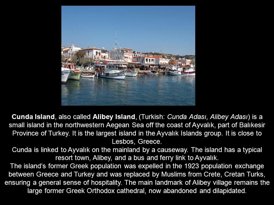 Cunda Island, also called Alibey Island, (Turkish: Cunda Adası, Alibey Adası) is a small island in the northwestern Aegean Sea off the coast of Ayvalık, part of Balıkesir Province of Turkey.