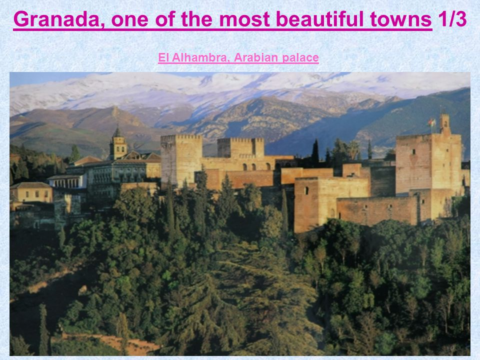 Granada, one of the most beautiful towns 1/3 El Alhambra, Arabian palace