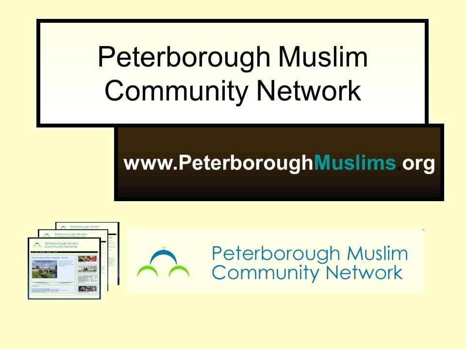 Peterborough Muslim Community Network www.PeterboroughMuslims.org