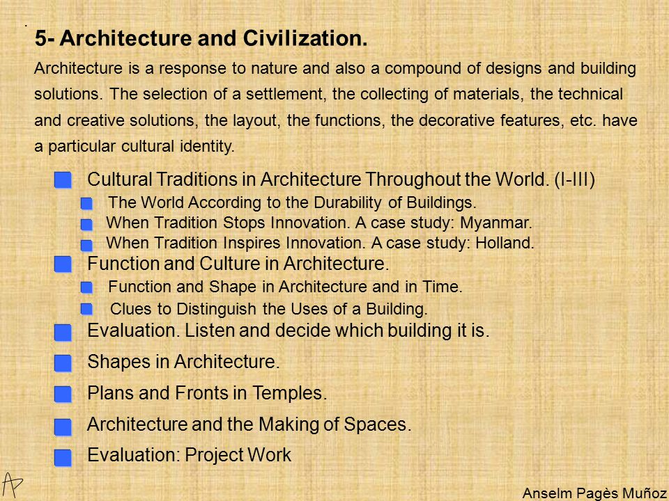 Cultural Traditions in Architecture Throughout the World.