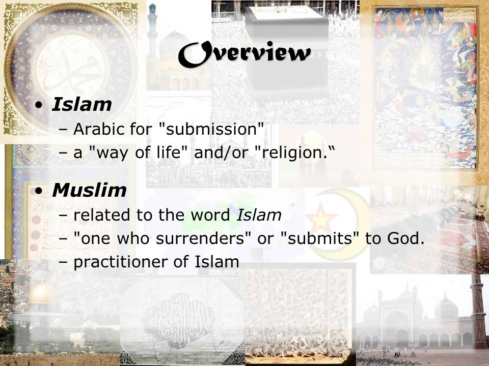 Overview Islam –Arabic for