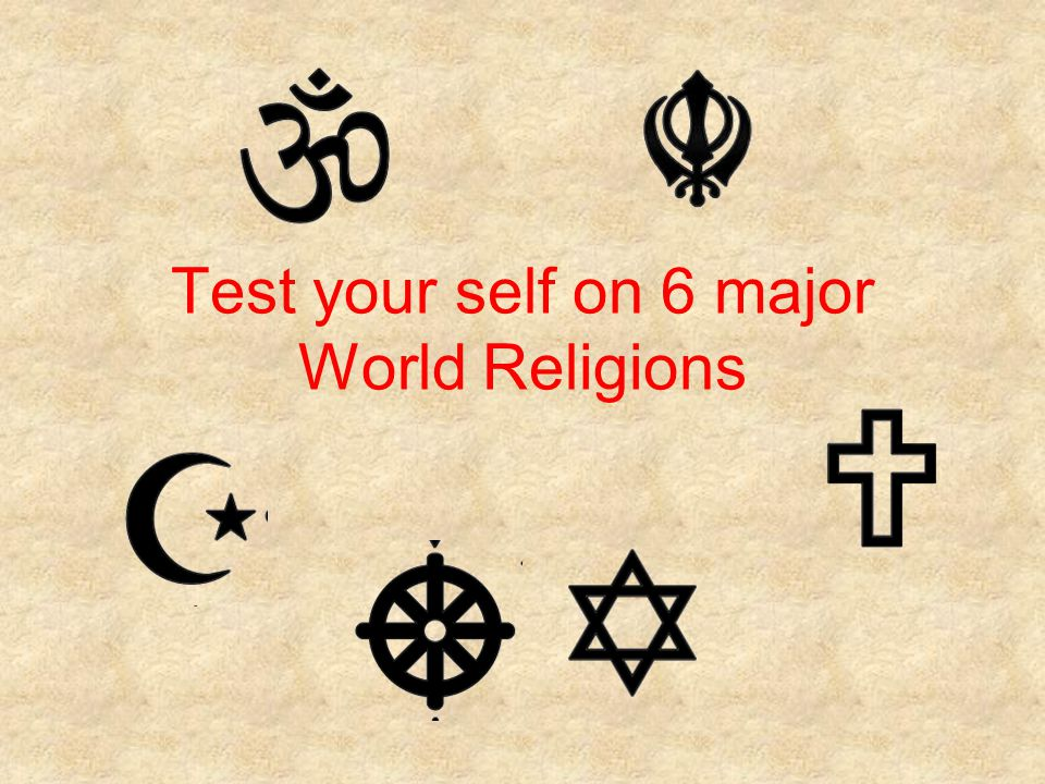 Test your self on 6 major World Religions